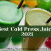 Best Cold Press Juicer 2021