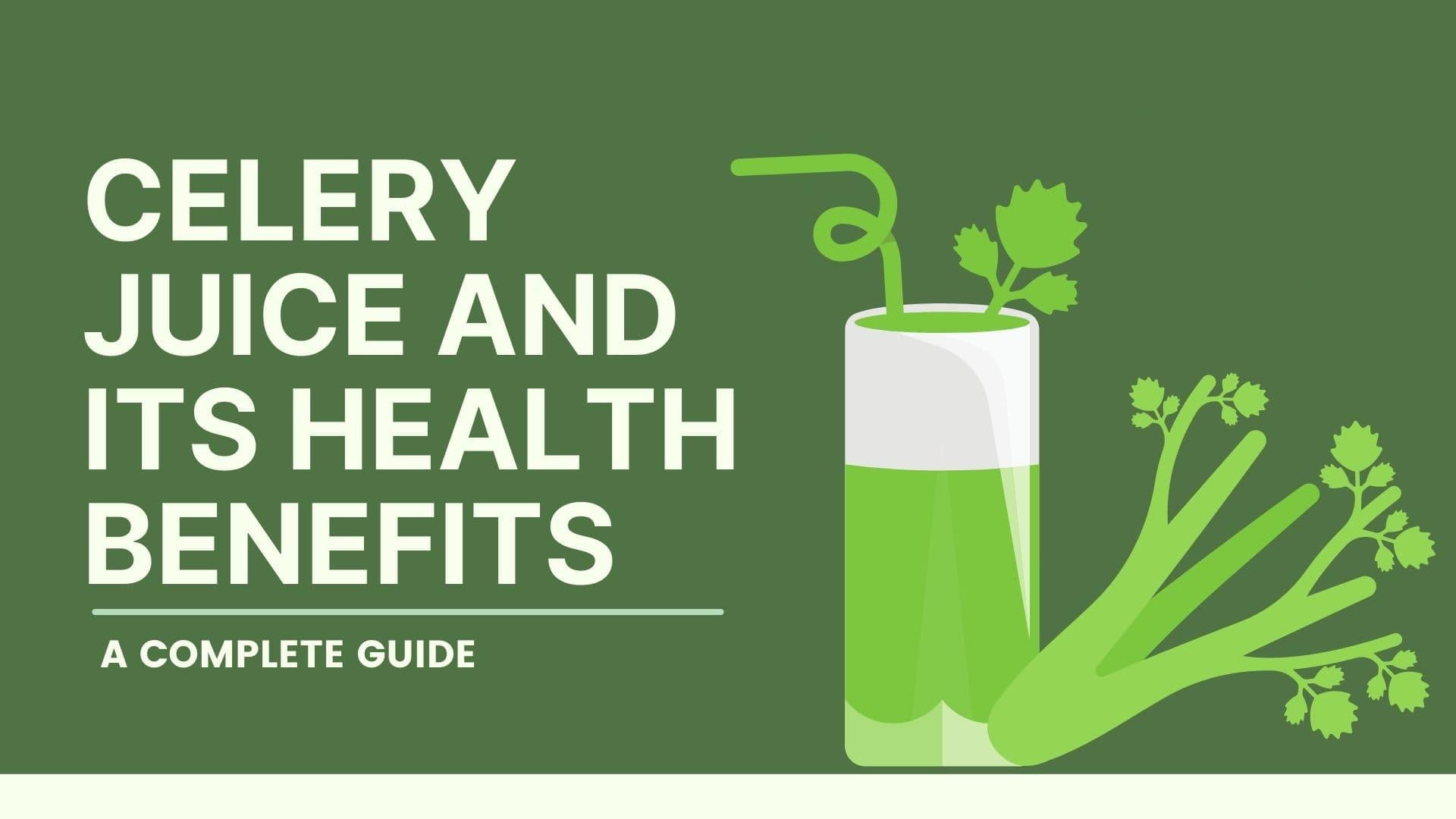 Celery Juice and its Health Benefits