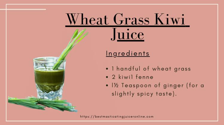 Wheatgrass kiwi juice
