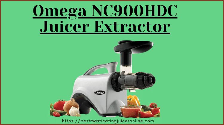 Omega NC900HDC – Best Masticating Juicer