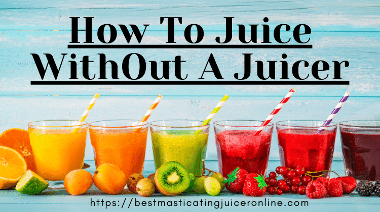 How to juice without juicer