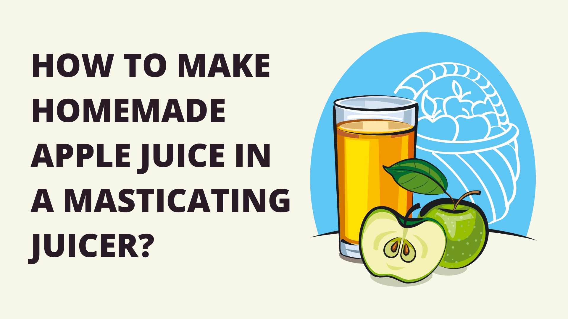 How to make homemade Apple juice in a Masticating juicer