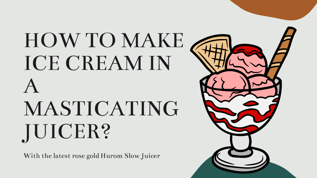 How to make ice cream in a masticating juicer