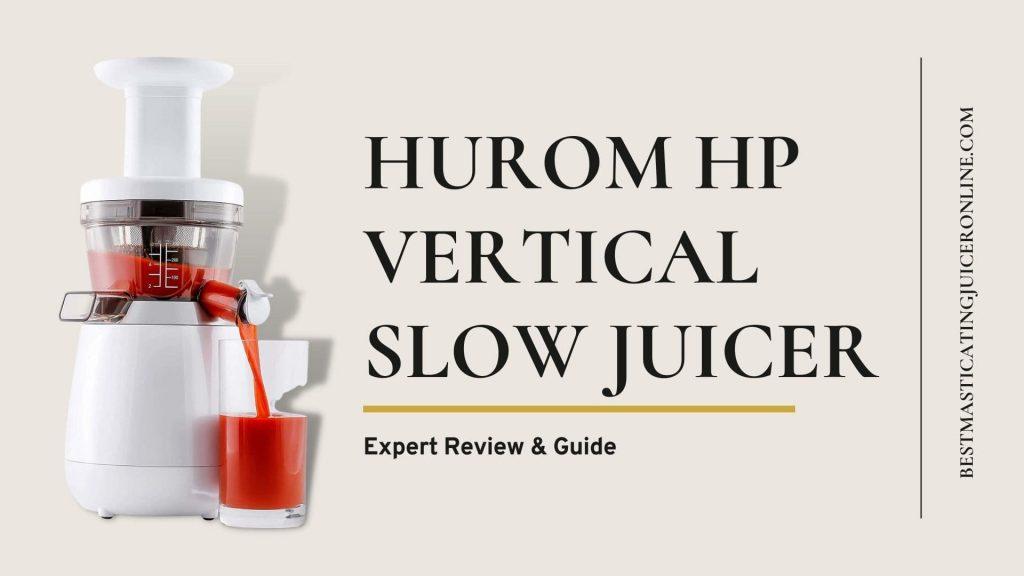 Hurom HP Vertical Slow Juicer