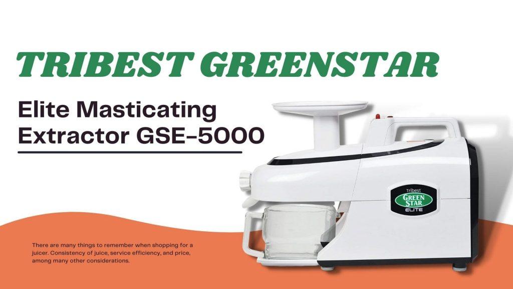 Tribest Greenstar Elite Masticating Extractor GSE-5000
