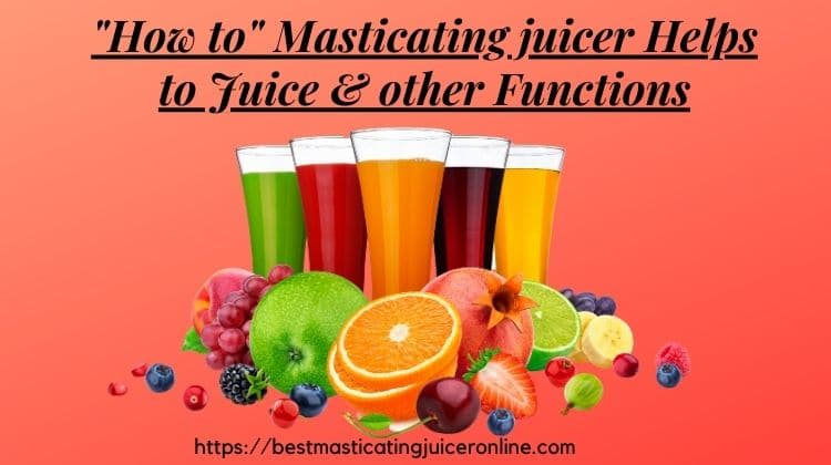 """""""How to"""" Masticating juicer Helps to Juice & other Functions"""