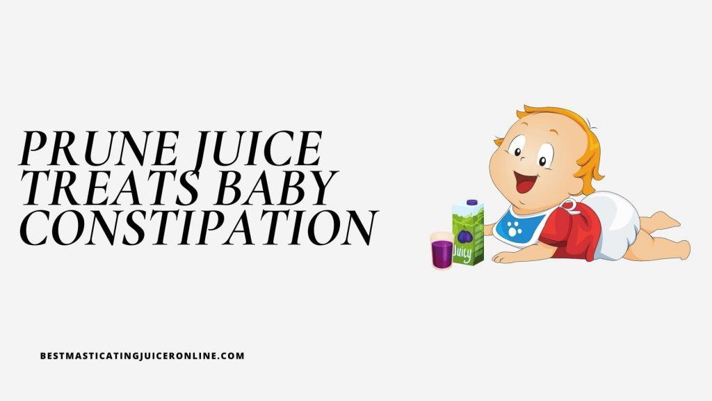 Prune Juice treats Baby Constipation