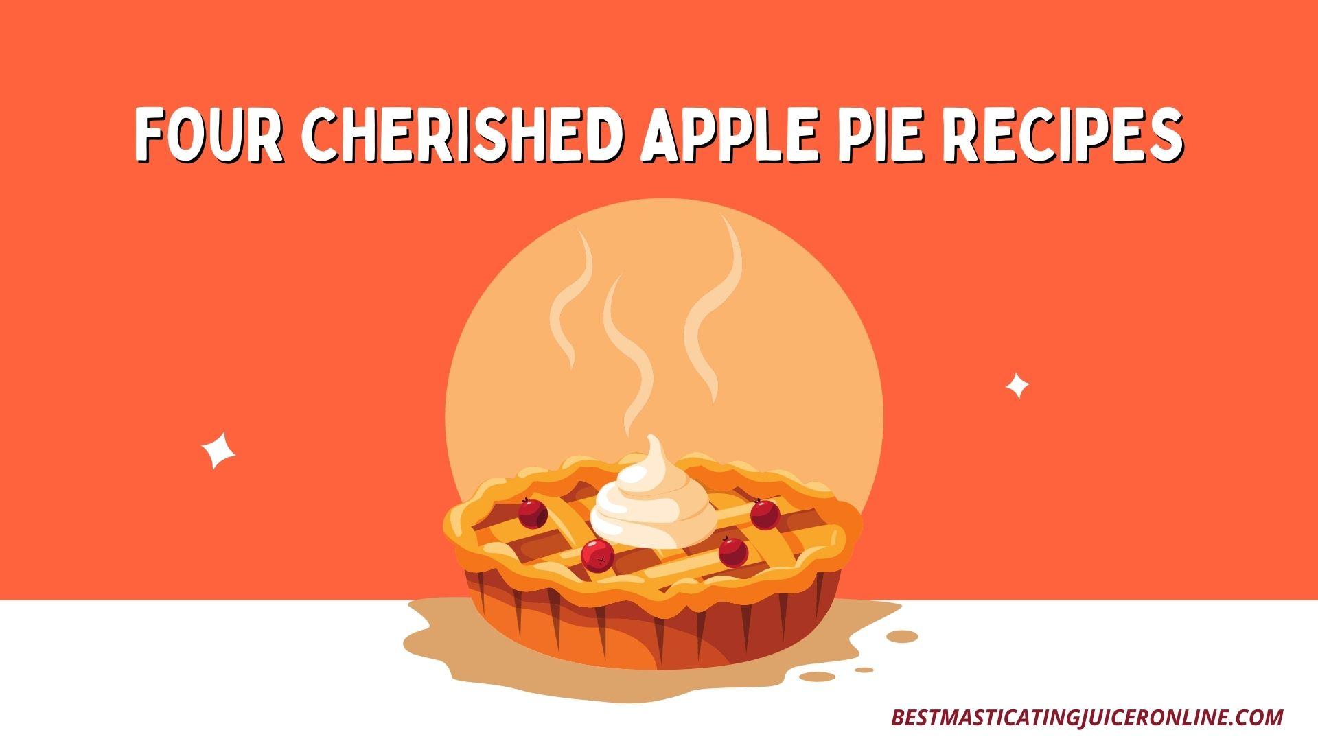 Four Cherished Apple Pie Recipes