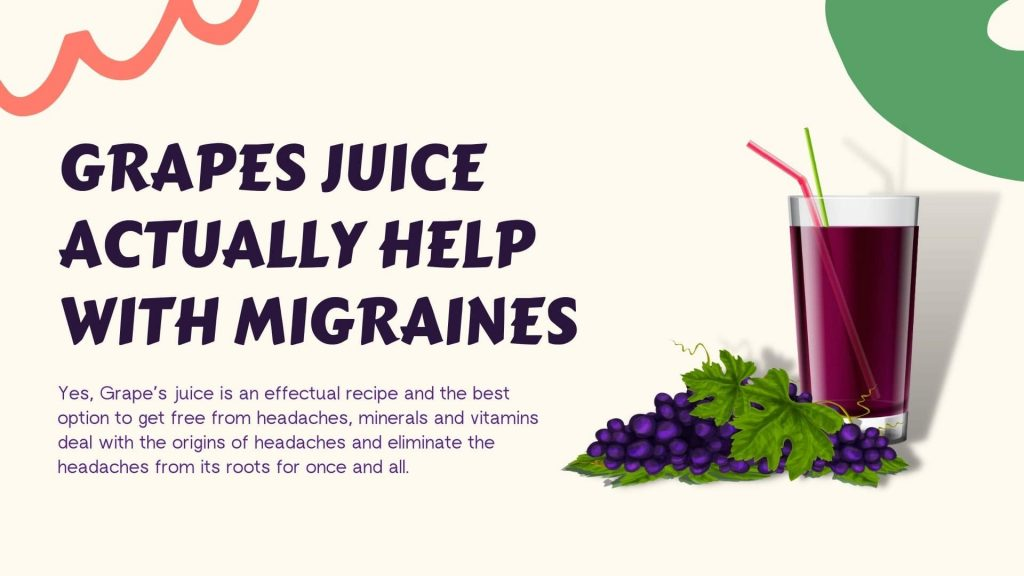 Grapes Juice Actually Help with Migraines