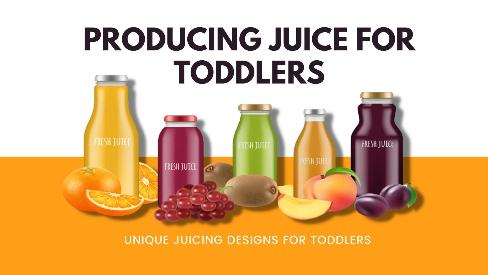 Producing juice for toddlers