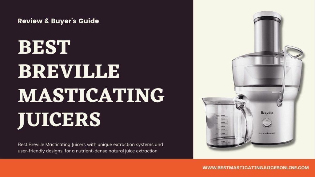 Best Breville Masticating Juicers