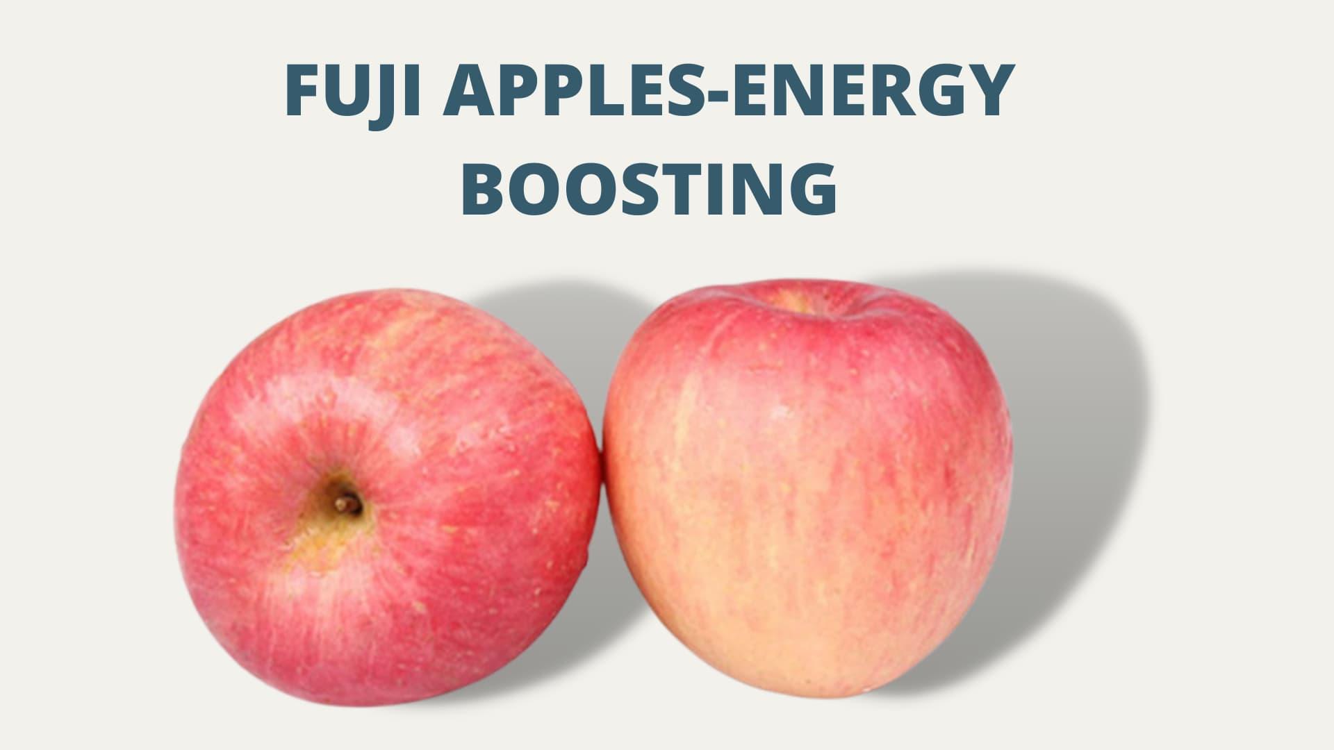 Fuji Apples-Energy Boosting