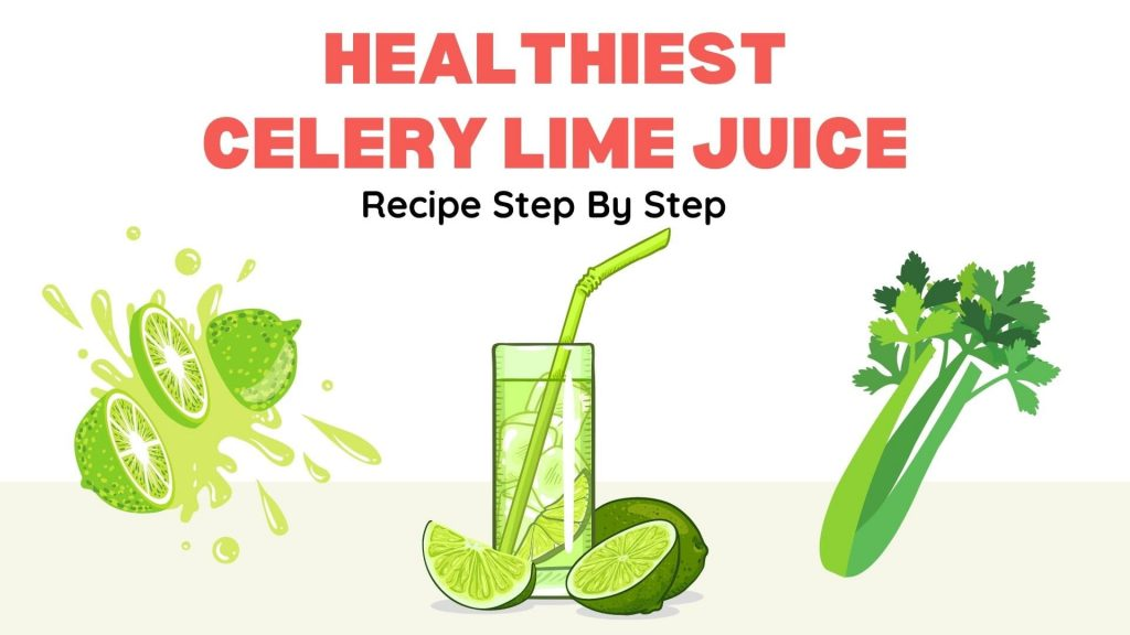 Healthiest Celery Lime Juice Recipe Step By Step